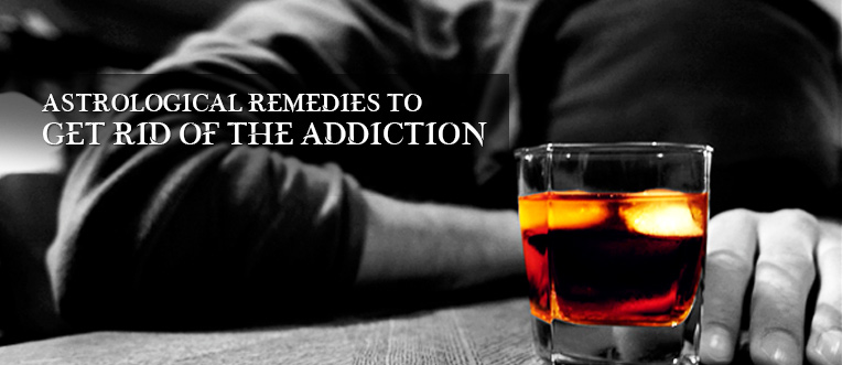 Astrological Remedies to Get Rid of the Addiction